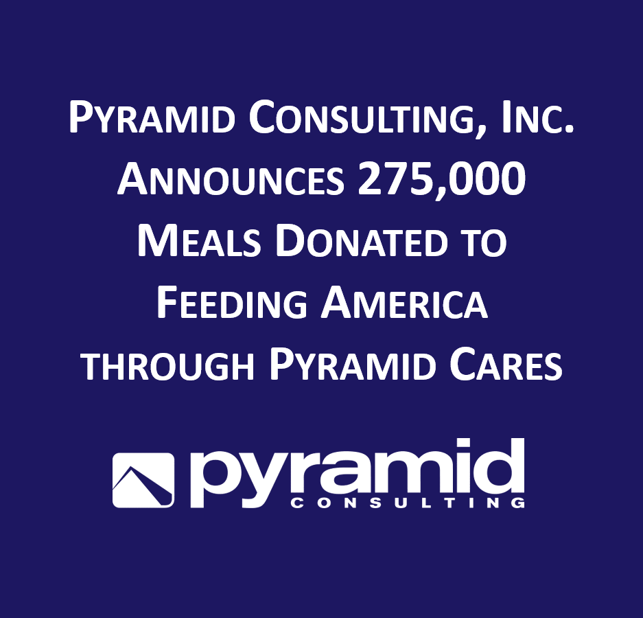 Pyramid Consulting, Inc. Announces 275,000 Meals Donated to Feeding America through Pyramid Cares